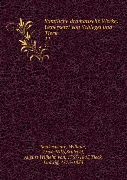 William Shakespeare, August Wilhelm von Schlegel, Ludwig Tieck Samtliche dramatische Werke. Band 1 august wilhelm iffland a w ifflands dramatische werke 12