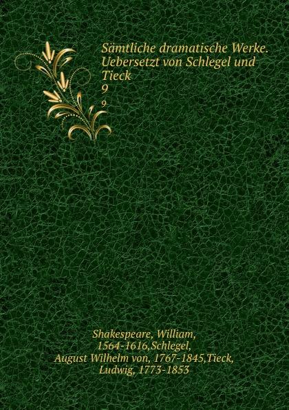 William Shakespeare, Ludwig Tieck, August Wilhelm von Schlegel Samtliche dramatische Werke. Band 2 august wilhelm iffland a w ifflands dramatische werke 12