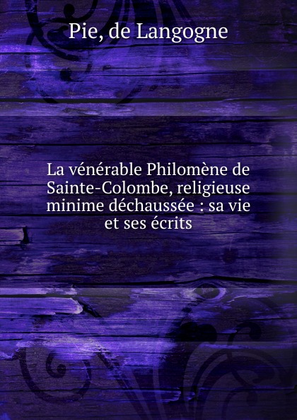 de Langogne Pie La venerable Philomene de Sainte-Colombe colombe брюки
