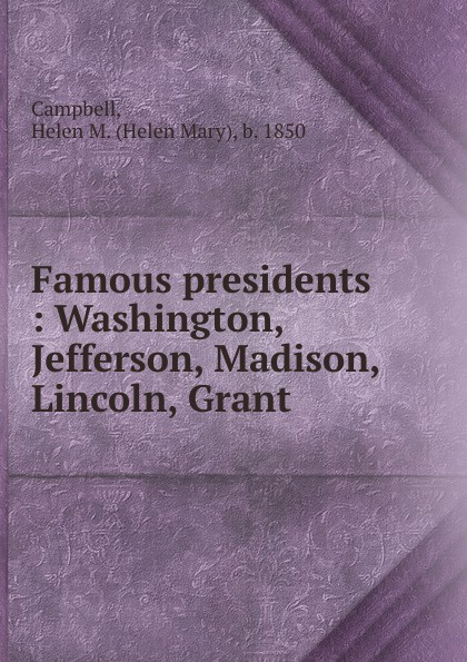 Helen Mary Campbell Famous presidents kid presidents