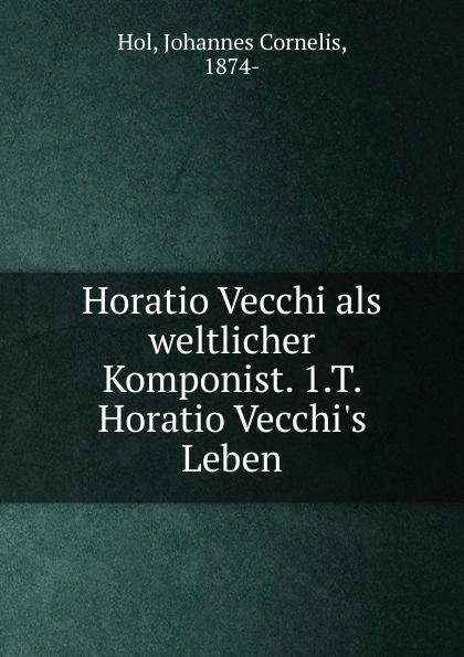 Johannes Cornelis Hol Horatio Vecchi als weltlicher Komponist de vecchi italy s civilizing mission in africa