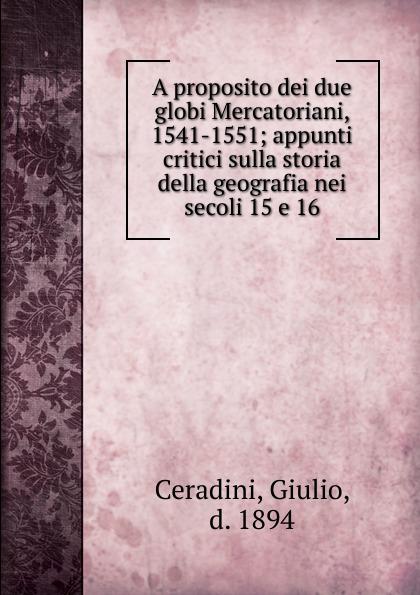 Giulio Ceradini A proposito dei due globi Mercatoriani. 1541-1551 sfu2505 1050mm ballscrew with end machined bk20 bf20 support cnc parts