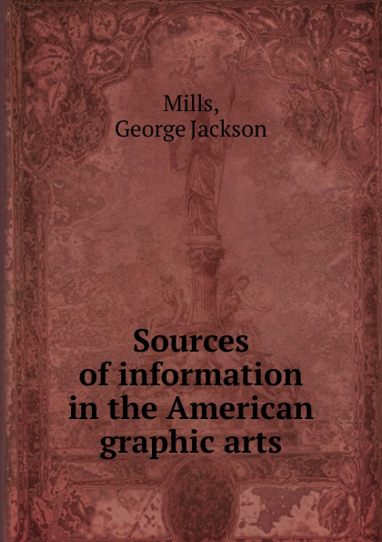 George Jackson Mills Sources of information in the American graphic arts sport in soviet porcelain graphic arts and sculpture