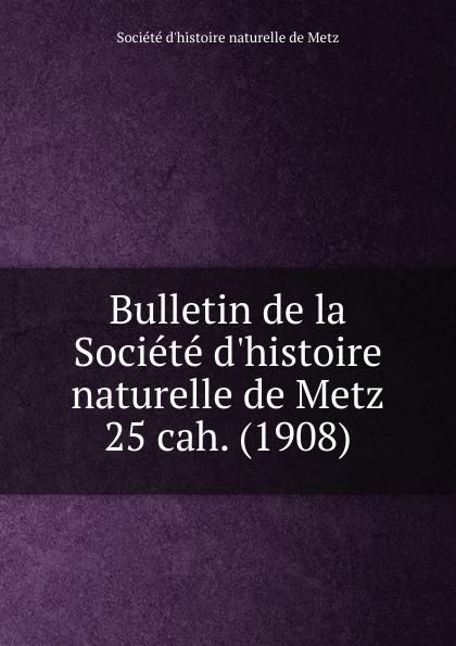 Paul Even Bulletin de la Societe d.histoire naturelle de Metz. Chier 25