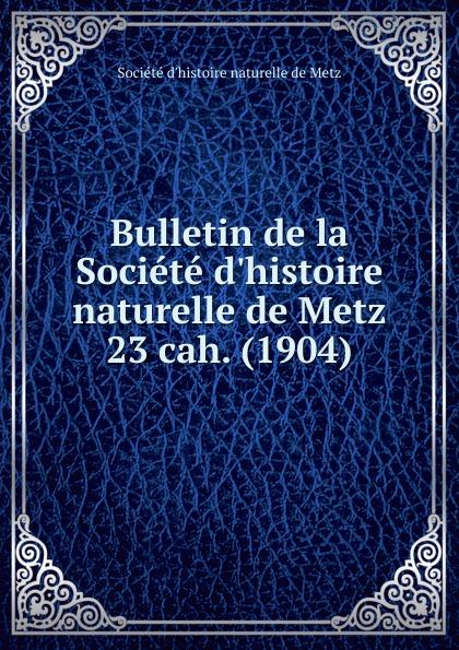 цена на Paul Even Bulletin de la Societe d.histoire naturelle de Metz. Chier 23