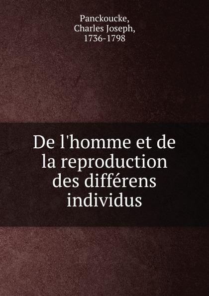 Charles Joseph Panckoucke De l.homme et de la reproduction des differens individus