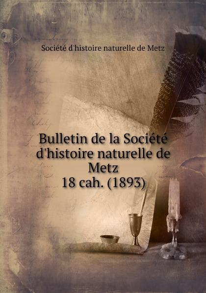 цена на Bulletin de la Societe d.histoire naturelle de Metz