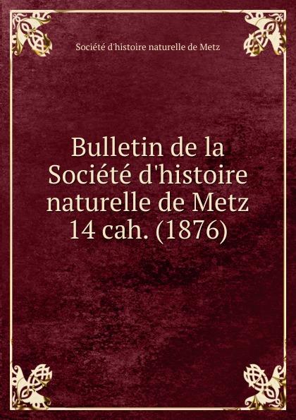 цена на Paul Even Bulletin de la Societe d.histoire naturelle de Metz. Chier 14