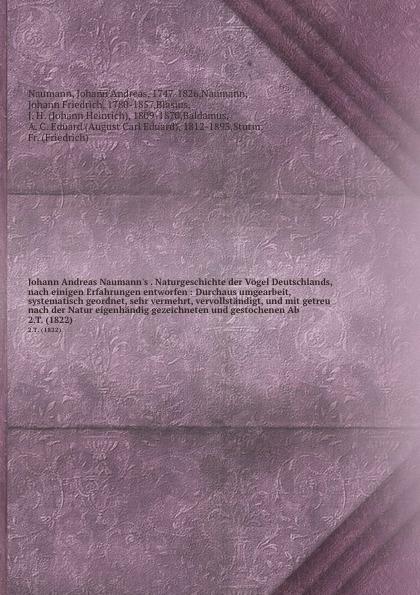 Johann Andreas Naumann Naturgeschichte der Vogel Deutschlands, nach einigen Erfahrungen entworfen k i brodtmann naturgeschichte und abbildungen der vogel nach den neuesten systemen bearbeitet