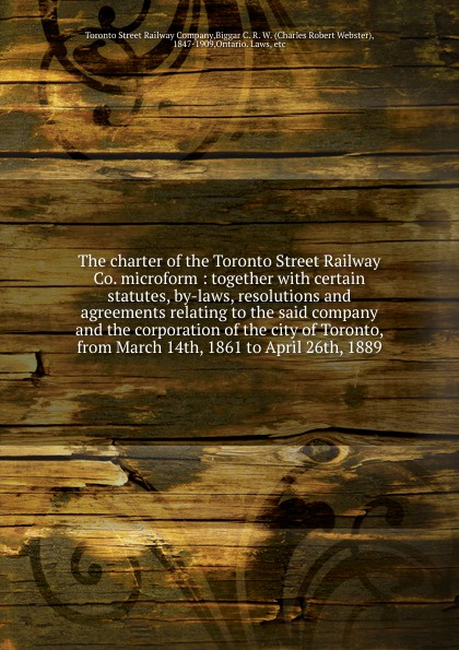 цена на Toronto Street Railway The charter of the Toronto Street Railway Co. microform