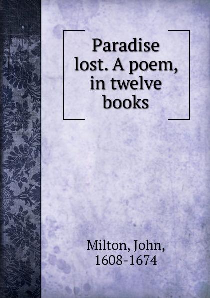 Milton John Paradise lost. A poem, in twelve books