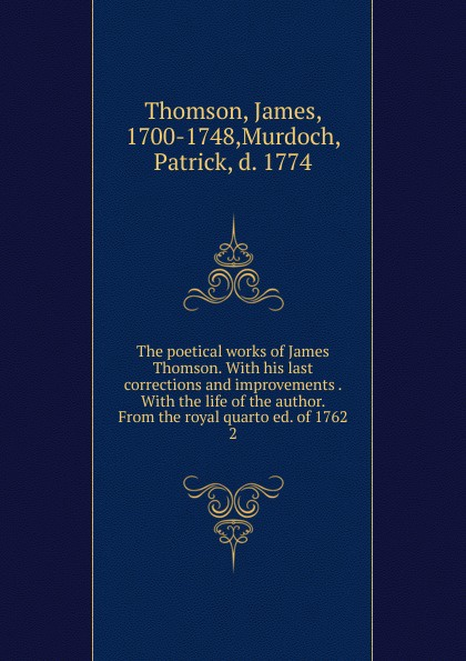 Thomson James The poetical works of James Thomson. Volume 2 james thomson the poetical works vol 1