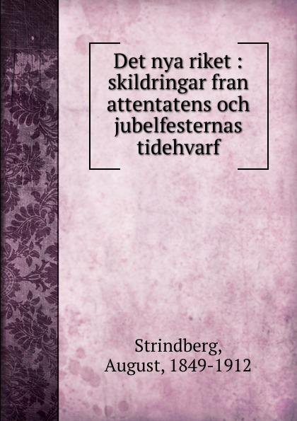 August Strindberg Det nya riket aleksandra gripenberg ett halfar i nya verlden strodda resebilder fran forenta staterna