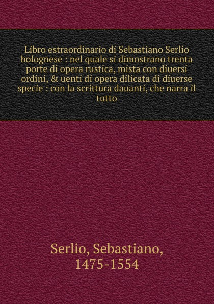Sebastiano Serlio Libro estraordinario di Sebastiano Serlio bolognese pradella francesco modellazione comparativa di sistemi di certificazione energetica