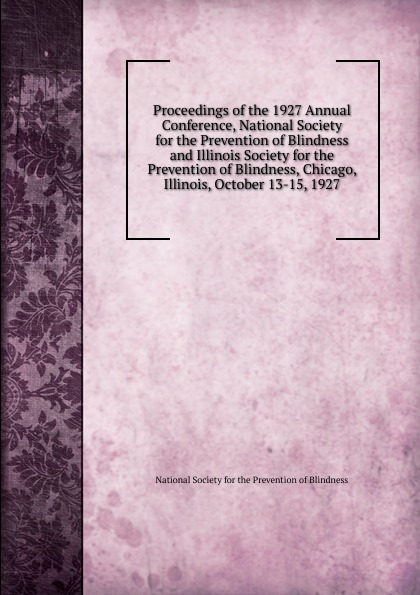 Proceedings of the 1927 Annual Conference, National Society for the Prevention of Blindness and Illinois Society for the Prevention of Blindness, Chicago, Illinois, October 13-15, 1927 linkage analysis of families with inherited night blindness