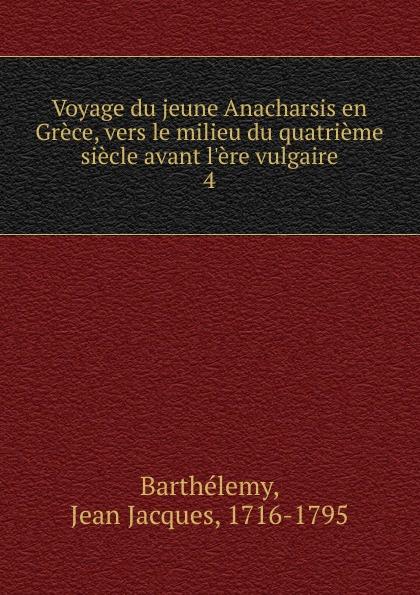 Фото - Jean Jacques Barthélemy Voyage du jeune Anacharsis en Grece, vers le milieu du quatrieme siecle avant l.ere vulgaire jean paul gaultier le male