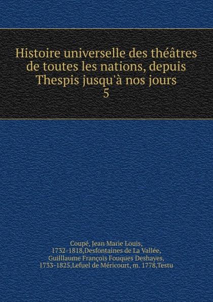 Jean Marie Louis Coupé Histoire universelle des theatres de toutes les nations. Partie 1. Tome 5