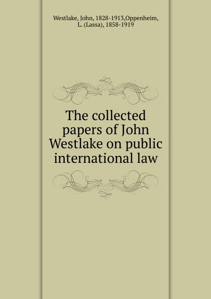 John Westlake The collected papers of John Westlake on public international law цены