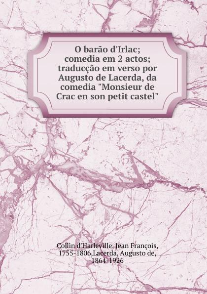Augusto de Lacerda O barao d.Irlac caldeira fernando 1841 1894 a mantilha de renda comedia em verso portuguese edition
