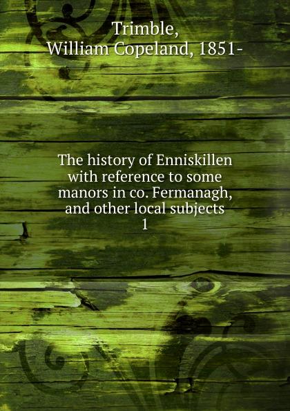 William Copeland Trimble The history of Enniskillen new 5m trimble gps cable for trimble surveying instrument