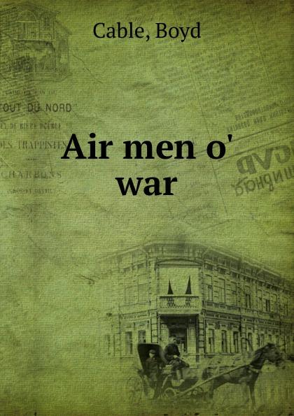 Boyd Cable Air men o. war cable boyd air men o war