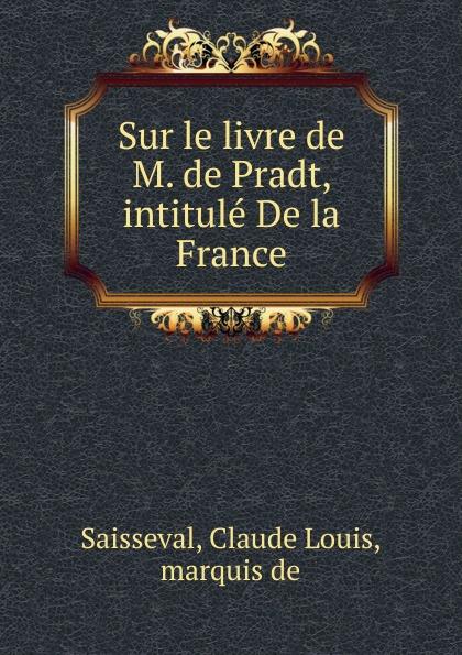 Claude Louis Saisseval Sur le livre de M. de Pradt цена и фото