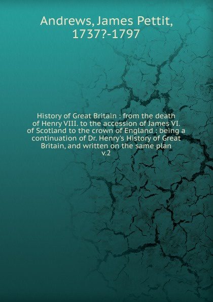 James Pettit Andrews History of Great Britain zacharias greg w a companion to henry james