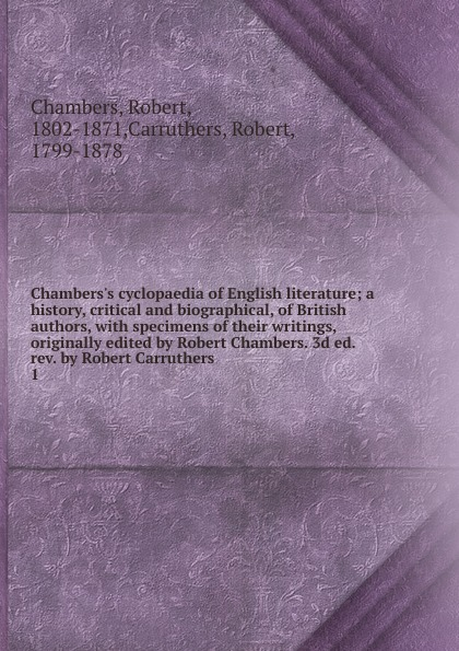 Robert Chambers Chambers.s cyclopaedia of English literature biographical writings s