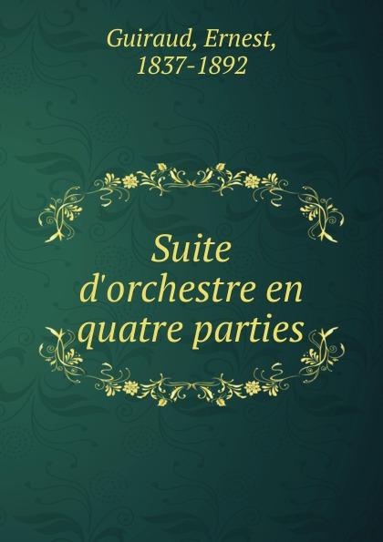 Ernest Guiraud Suite d.orchestre e guiraud suite d orchestre no 1