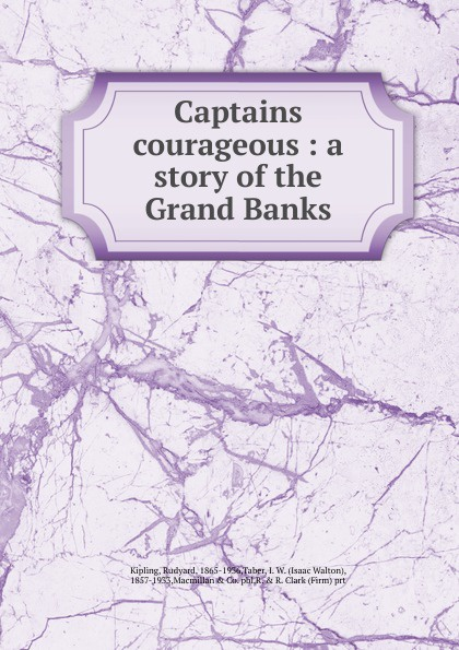 Rudyard Kipling Captains courageous captains courageous