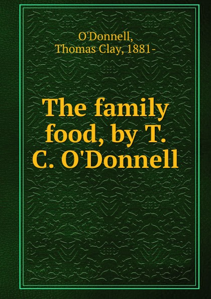 Thomas Clay O'Donnell The family food