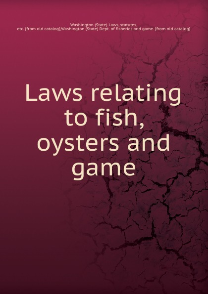 L. Riseland Laws relating to fish, oysters and game