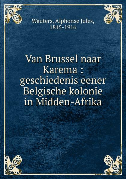 Alphonse Jules Wauters Van Brussel naar Karema