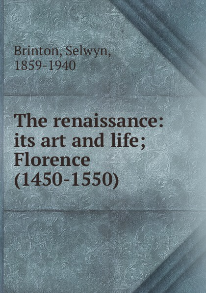 Selwyn Brinton Florence art and violence in early renaissance florence