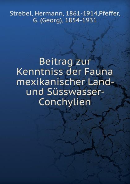 Hermann Strebel Beitrag zur Kenntniss der Fauna hermann strebel beitrag zur kenntniss der fauna