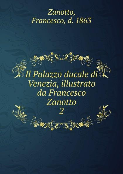 Francesco Zanotto Il Palazzo ducale di Venezia pradella francesco modellazione comparativa di sistemi di certificazione energetica