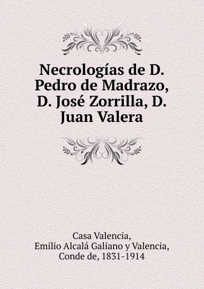 Casa Valencia Necrologias de D. Pedro de Madrazo, D. Jose Zorrilla, D. Juan Valera juan josé mosalini