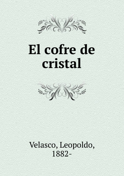 Leopoldo Velasco El cofre de cristal cnco córdoba