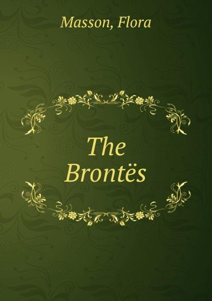 Flora Masson The Brontes