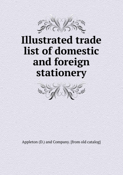 Illustrated trade list of domestic and foreign stationery спортивная футболка foreign trade and exports ni ke