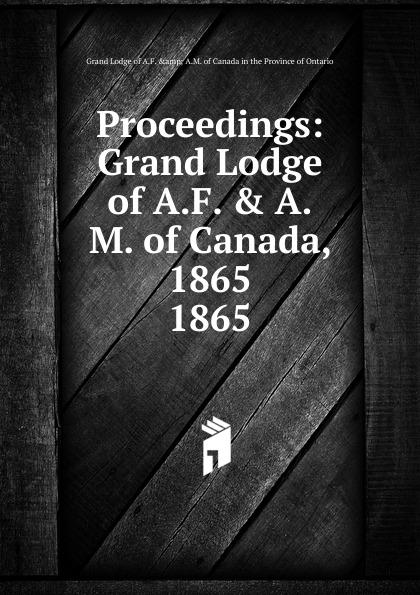 Freemasons. Grand Lodge Canada Proceedings of Grand Lodge of Ancient Free and Accepted Masons Of Canada of Canada женский пуховик canada brand whistler parka canada