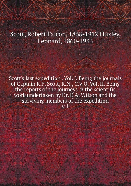 Robert Falcon Scott Last expedition. Volume 1 robert falcon scott last expedition volume 2