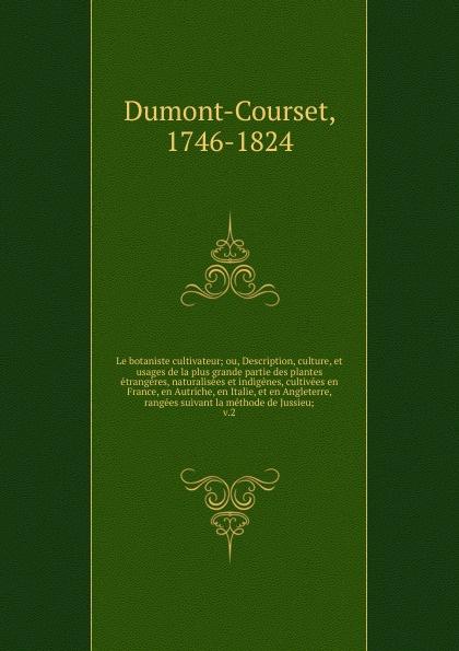 Dumont-Courset Le botaniste cultivateur. Tome 2 victor de jouy l hermite en italie t 2