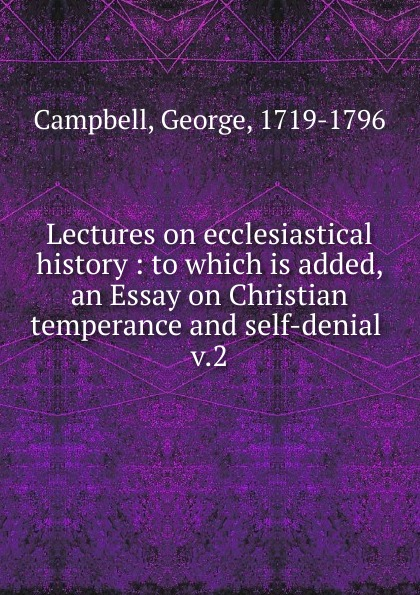 George Campbell Lectures on ecclesiastical history. Volume 2 lipstadt d denial holocaust history on trial