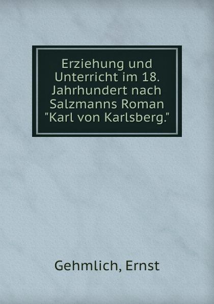 Фото - Ernst Gehmlich Erziehung und Unterricht im 18 Jahrhundert theresa hönig kindsmord im 18 jahrhundert