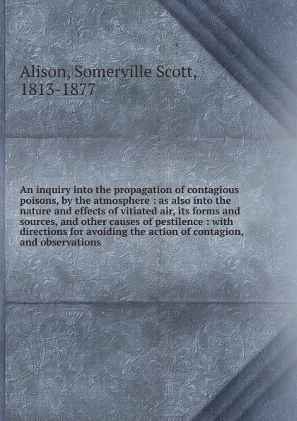 Somerville Scott Alison An inquiry into the propagation of contagious poisons scott pratt l logic inquiry argument and order