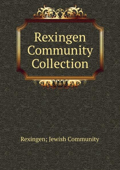 Rexingen Jewish Community Rexingen Community Collection цена и фото