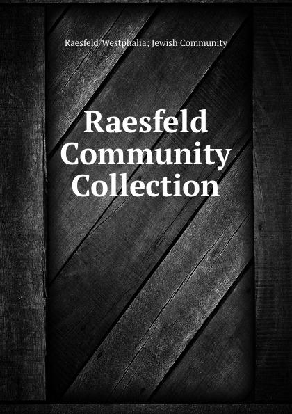 Raesfeld/Westphalia Jewish Community Raesfeld Community Collection. цена и фото