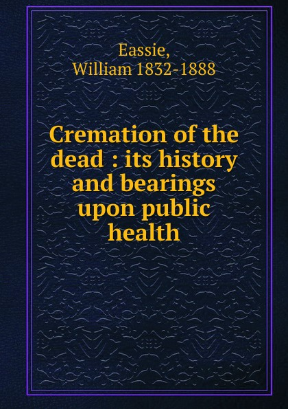 William Eassie Cremation of the dead dead london