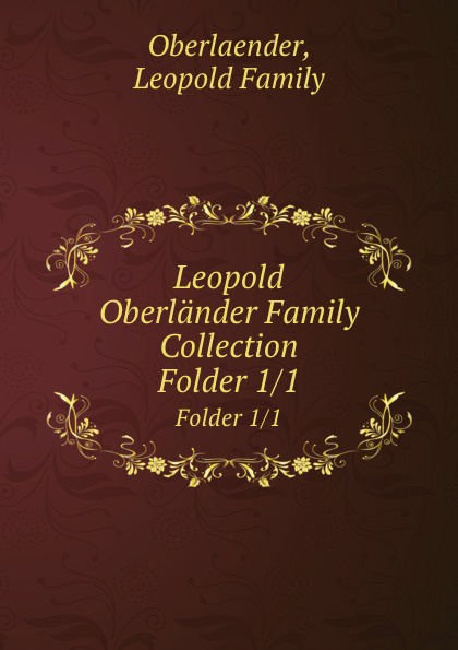 Leopold Family Oberlaender Leopold Oberlander Family Collection
